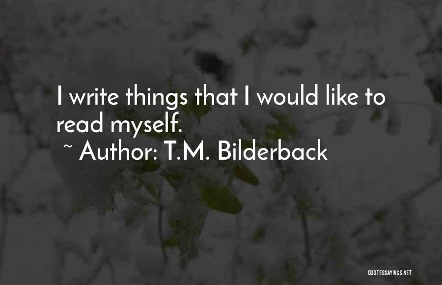 T.M. Bilderback Quotes 2138295