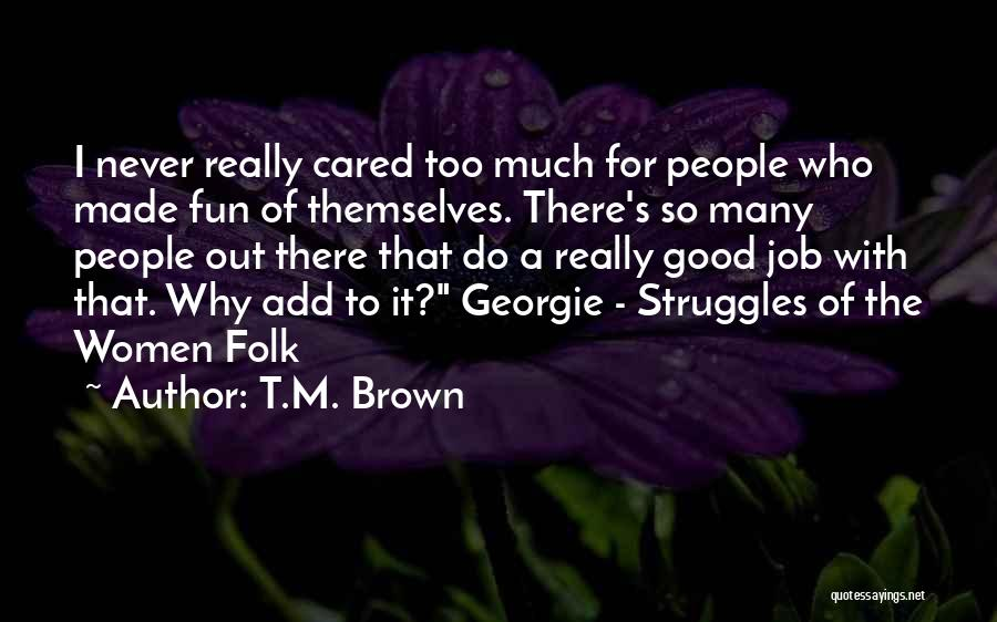 T.M. Brown Quotes 1397359