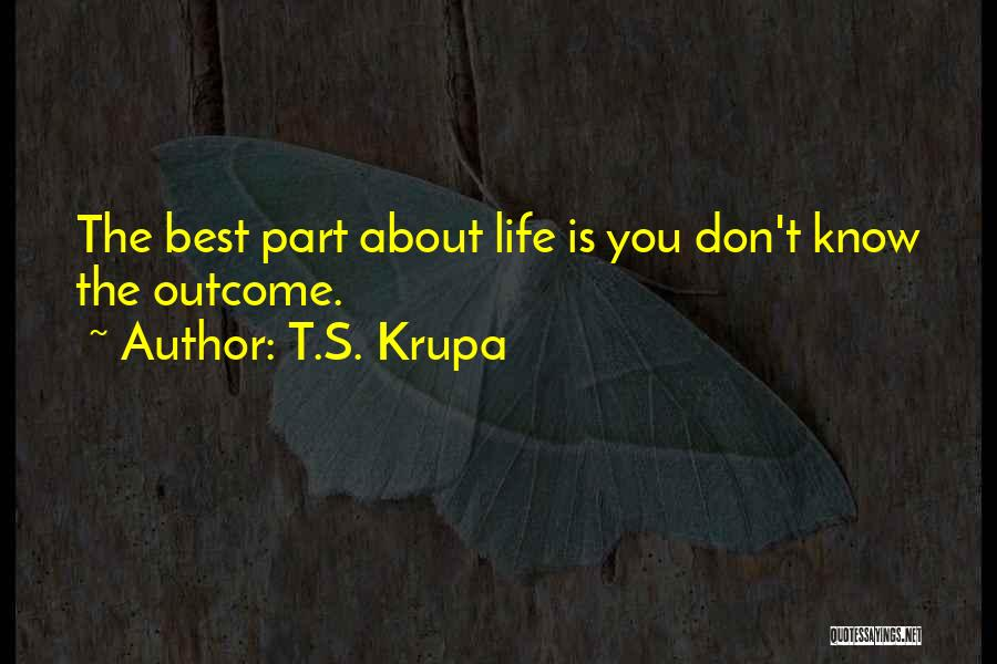 T.S. Krupa Quotes 1049406