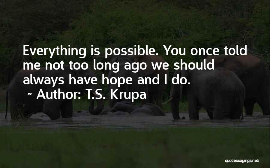 T.S. Krupa Quotes 1420287