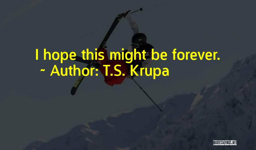 T.S. Krupa Quotes 343630