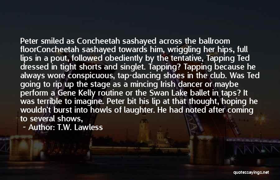 T.W. Lawless Quotes 312221
