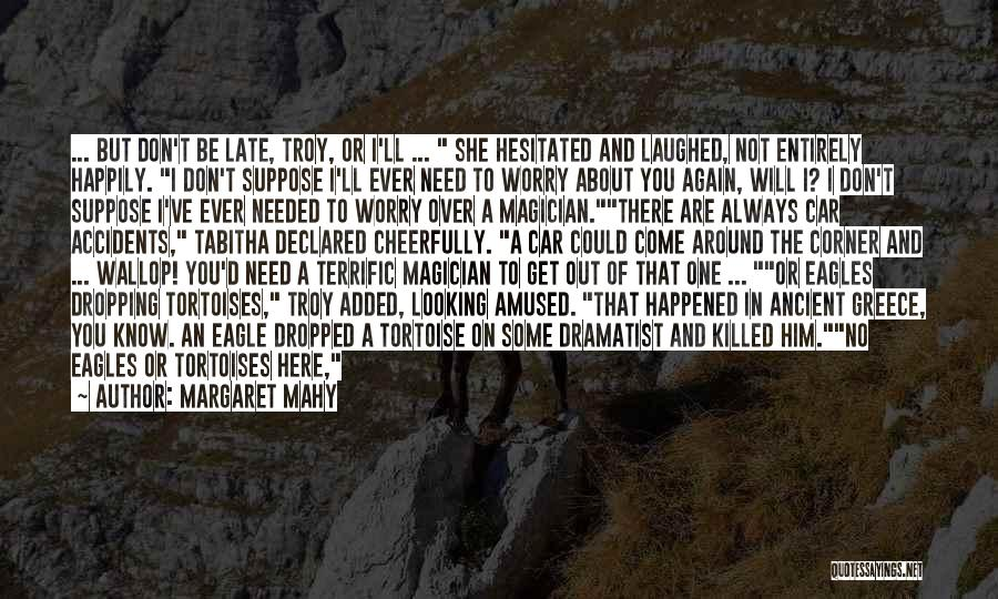 Tabitha Quotes By Margaret Mahy