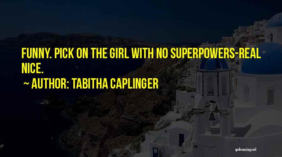 Tabitha Quotes By Tabitha Caplinger
