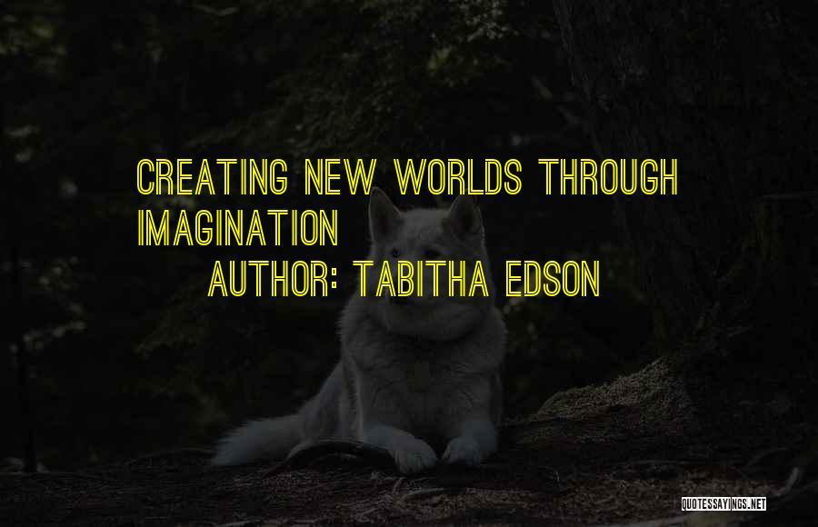 Tabitha Quotes By Tabitha Edson