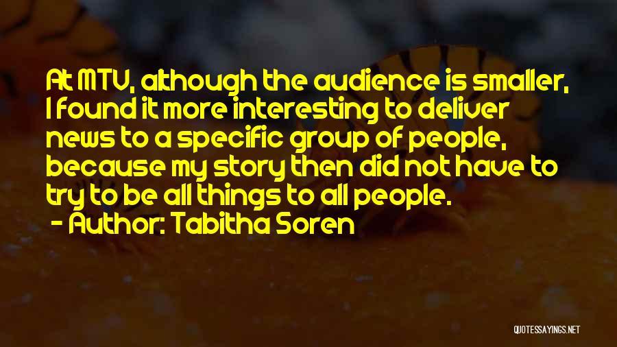 Tabitha Quotes By Tabitha Soren
