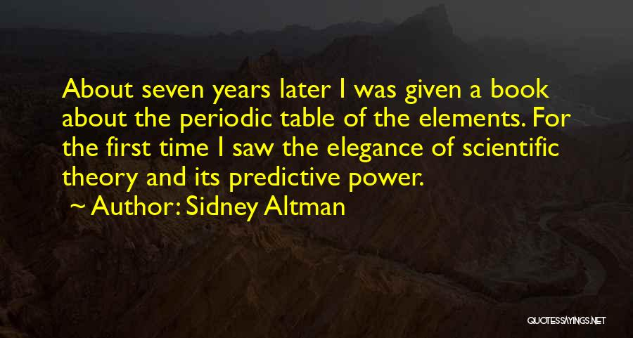 Table Of Elements Quotes By Sidney Altman