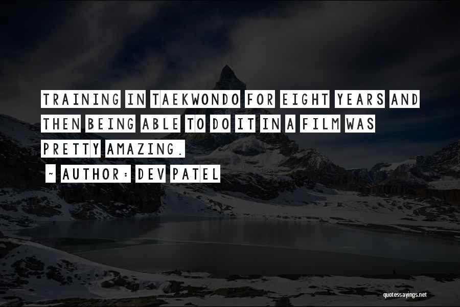 Taekwondo Training Quotes By Dev Patel