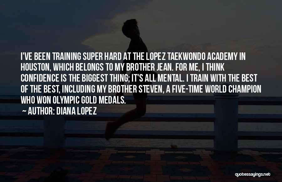 Taekwondo Training Quotes By Diana Lopez
