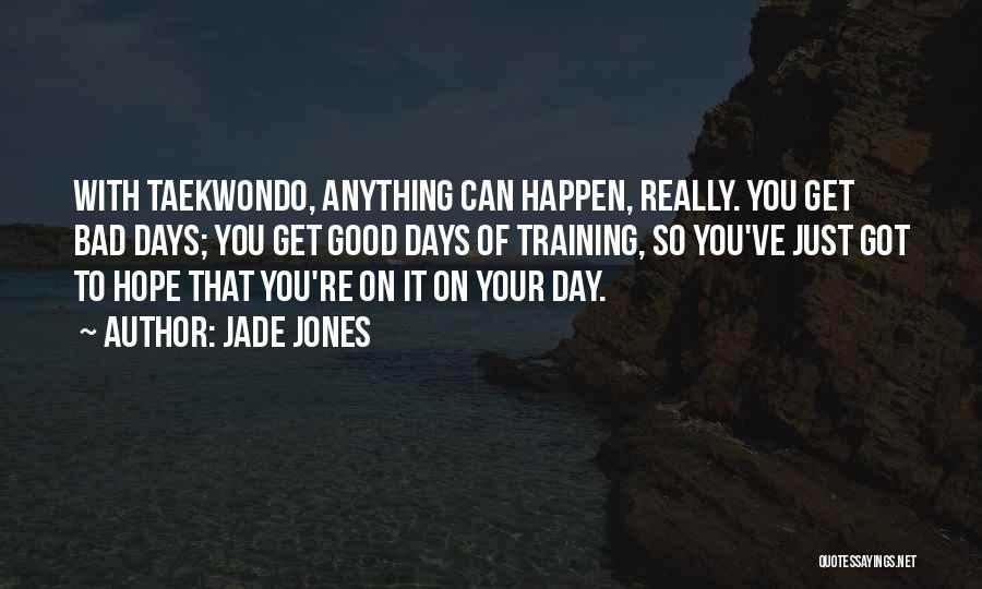 Taekwondo Training Quotes By Jade Jones