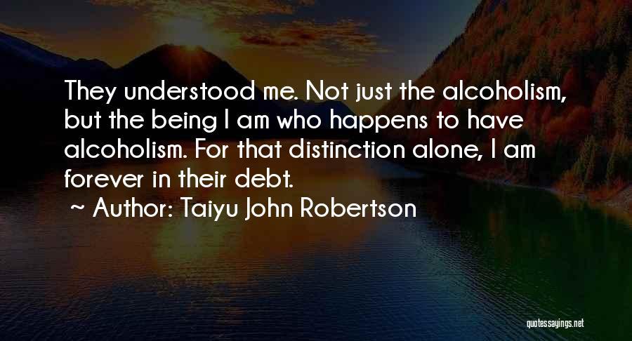 Taiyu John Robertson Quotes 1823481