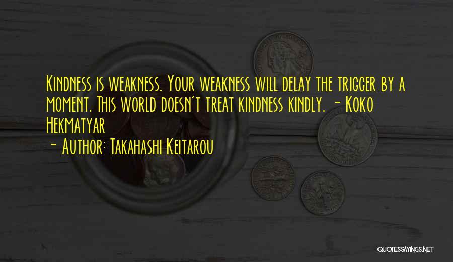 Takahashi Keitarou Quotes 540127
