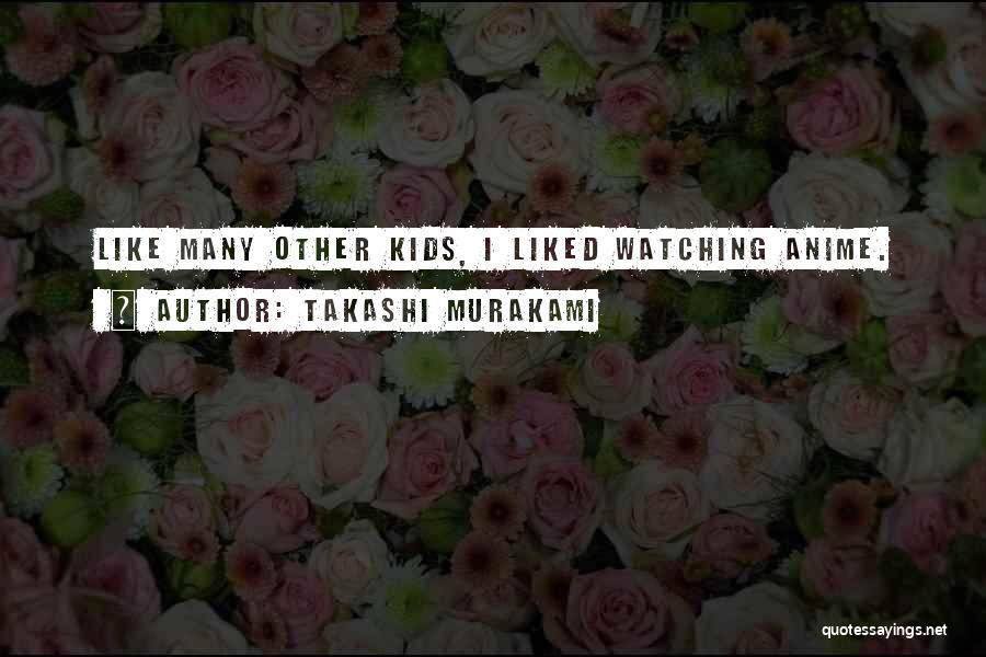 Takashi Murakami Quotes 138999
