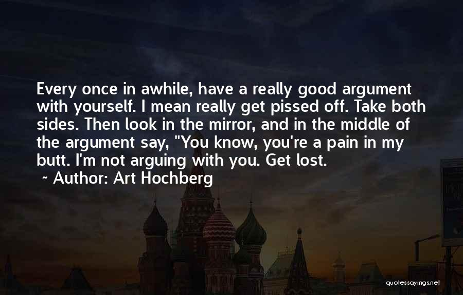 Take A Good Look In The Mirror Quotes By Art Hochberg
