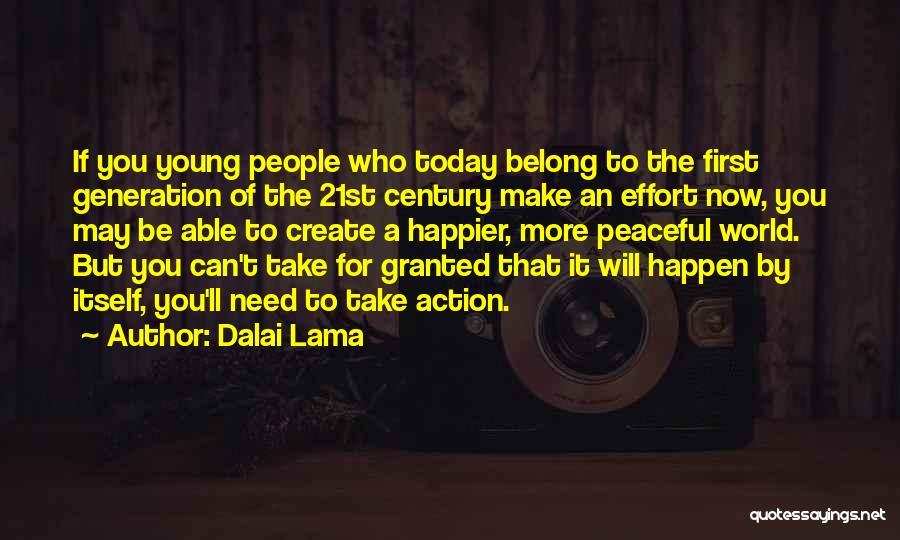 Take Action Quotes By Dalai Lama