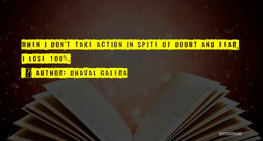 Take Action Quotes By Dhaval Gajera