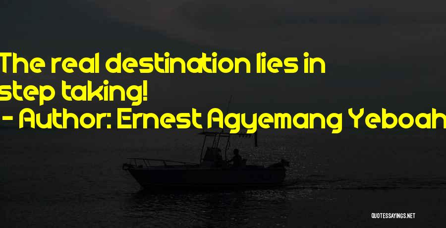 Take Action Quotes By Ernest Agyemang Yeboah