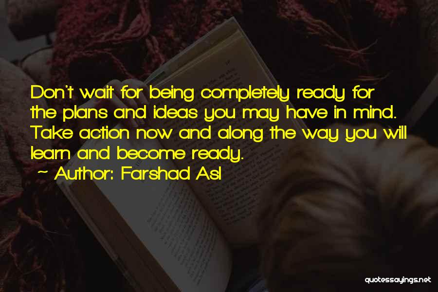 Take Action Quotes By Farshad Asl