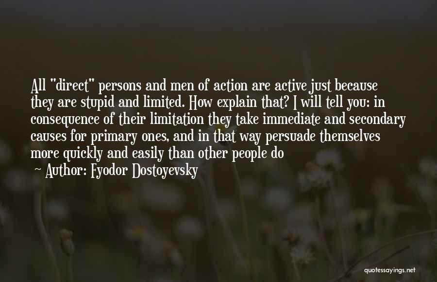 Take Action Quotes By Fyodor Dostoyevsky