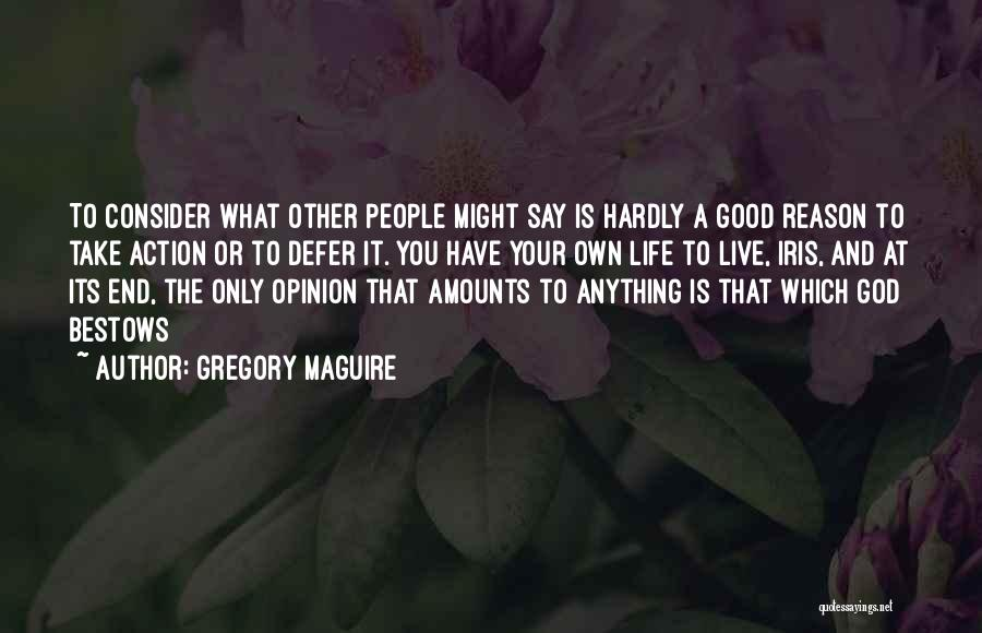 Take Action Quotes By Gregory Maguire