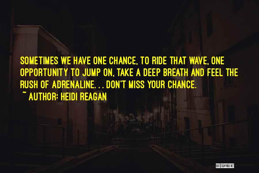 Take Action Quotes By Heidi Reagan