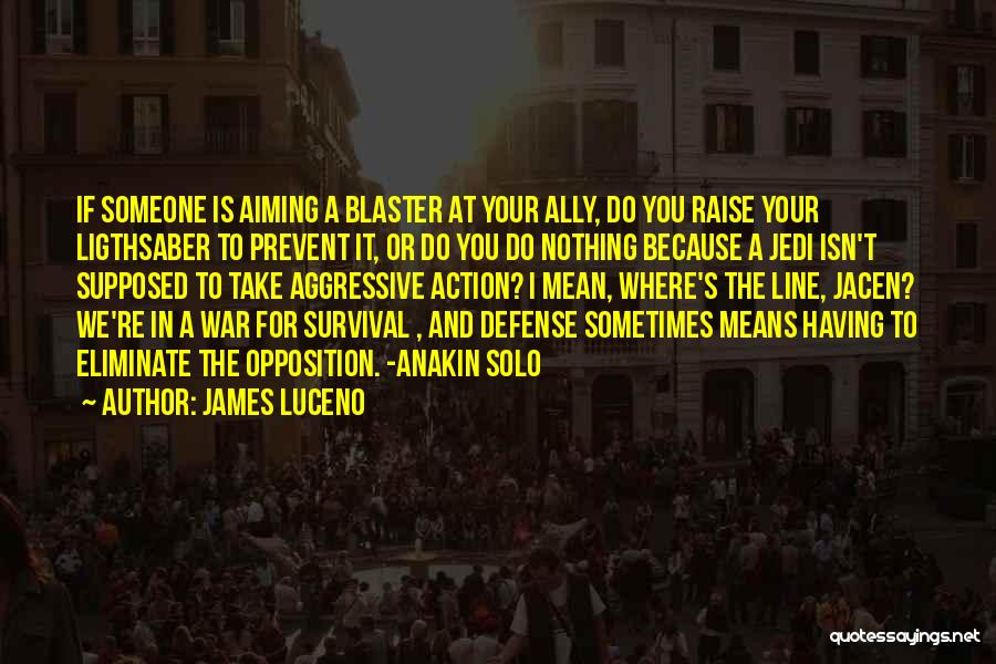 Take Action Quotes By James Luceno