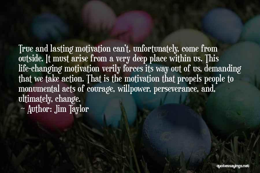 Take Action Quotes By Jim Taylor