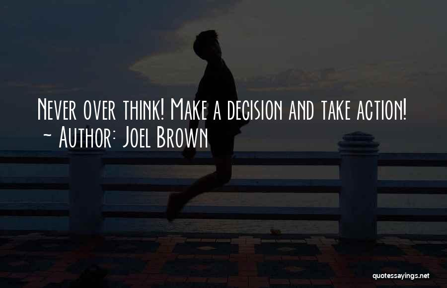 Take Action Quotes By Joel Brown