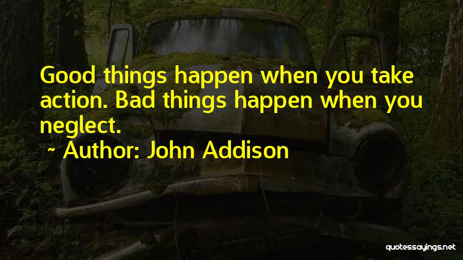 Take Action Quotes By John Addison