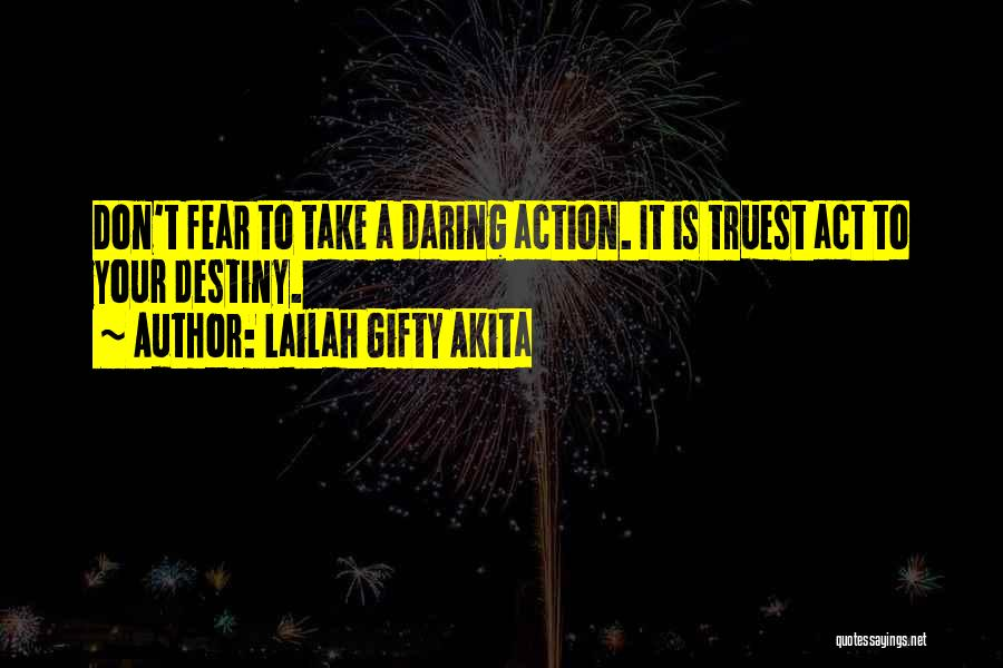Take Action Quotes By Lailah Gifty Akita