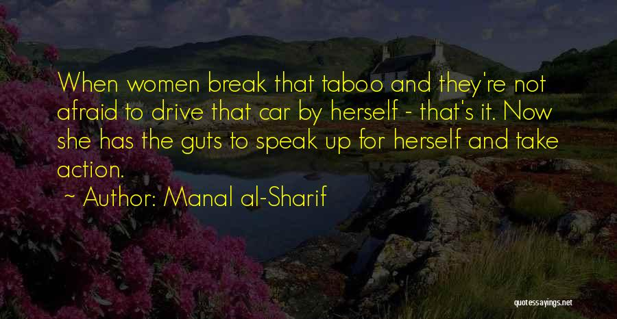 Take Action Quotes By Manal Al-Sharif