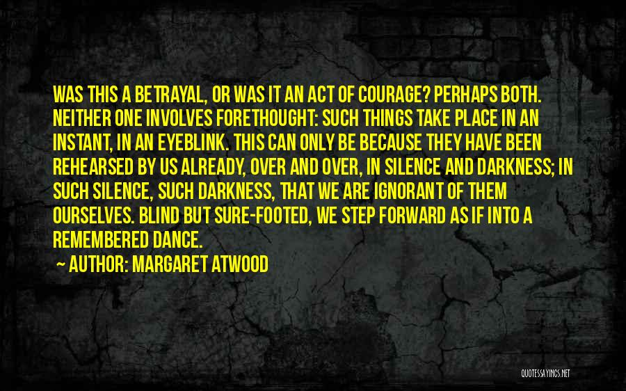 Take Action Quotes By Margaret Atwood