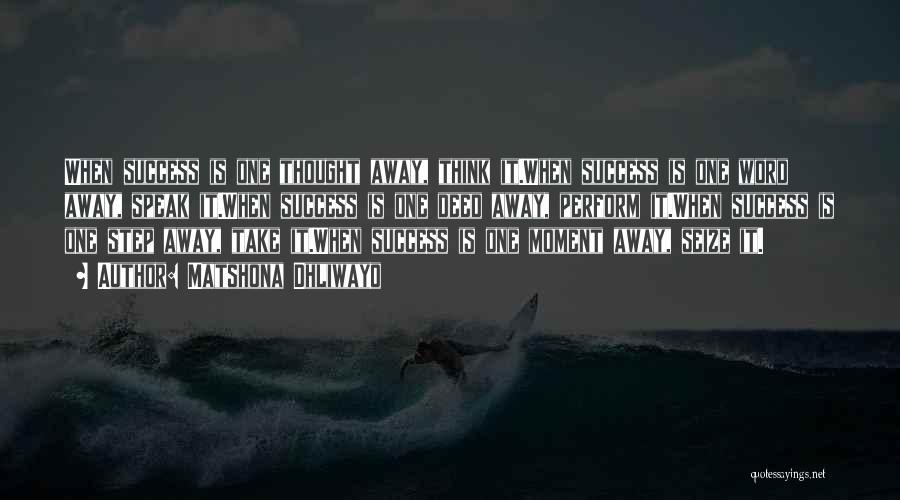 Take Action Quotes By Matshona Dhliwayo