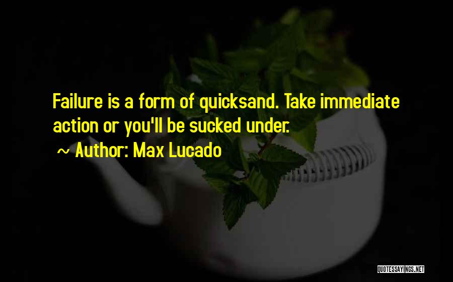 Take Action Quotes By Max Lucado