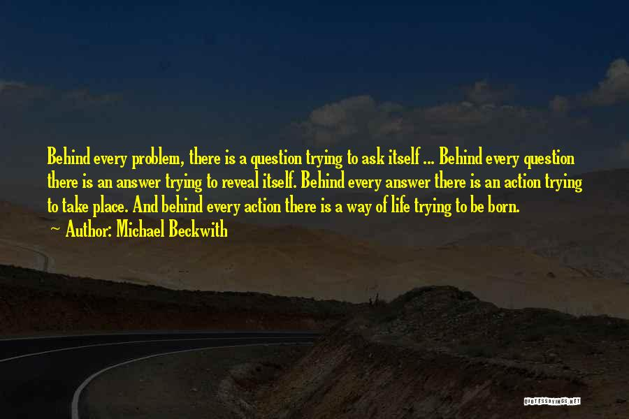 Take Action Quotes By Michael Beckwith