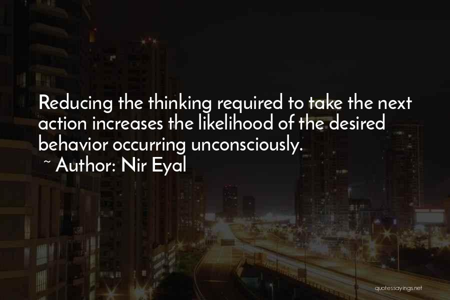 Take Action Quotes By Nir Eyal