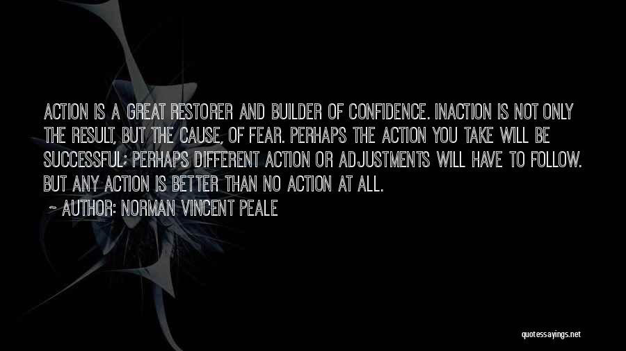 Take Action Quotes By Norman Vincent Peale