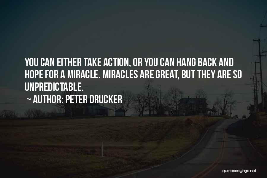 Take Action Quotes By Peter Drucker