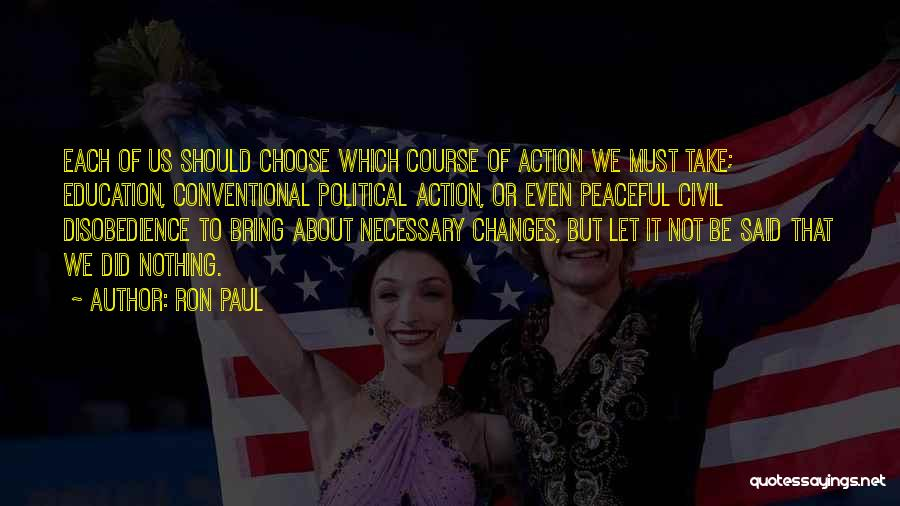 Take Action Quotes By Ron Paul