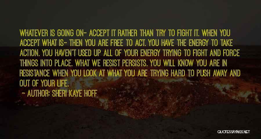 Take Action Quotes By Sheri Kaye Hoff