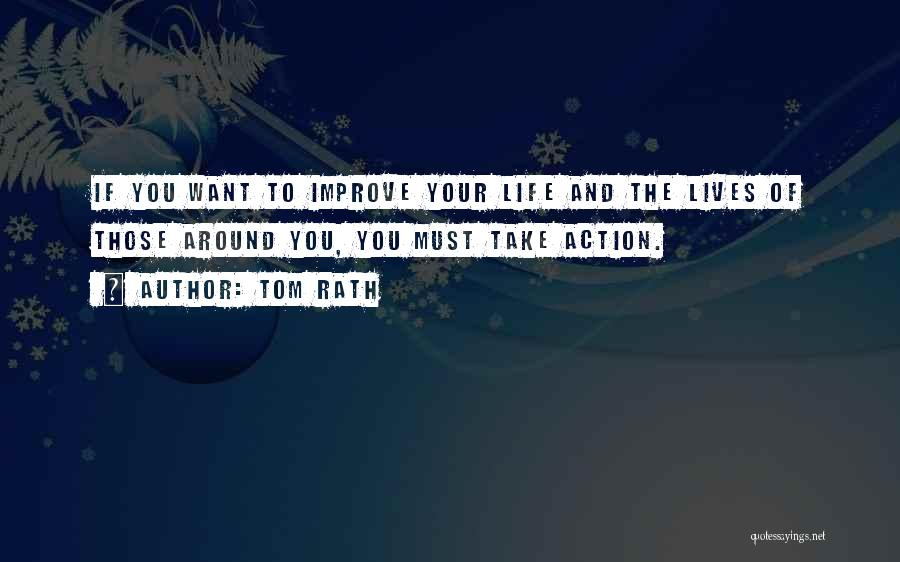 Take Action Quotes By Tom Rath