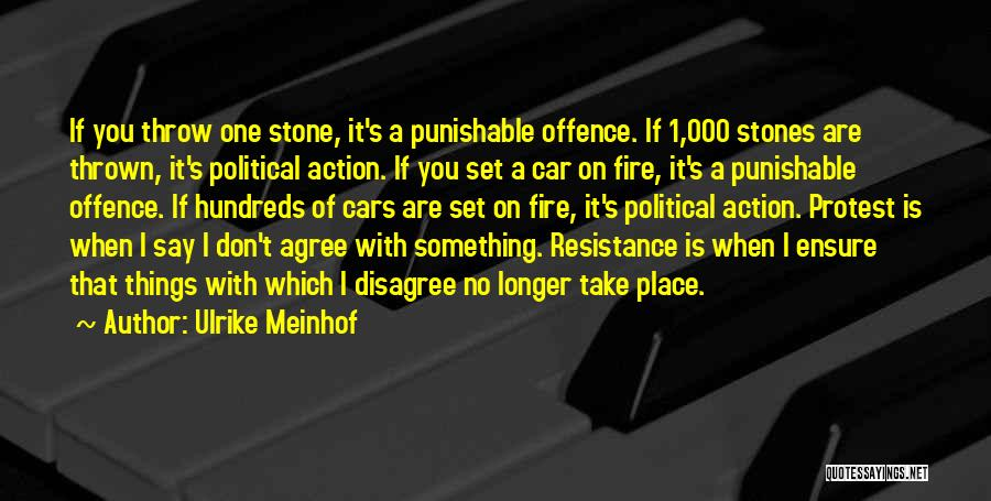 Take Action Quotes By Ulrike Meinhof