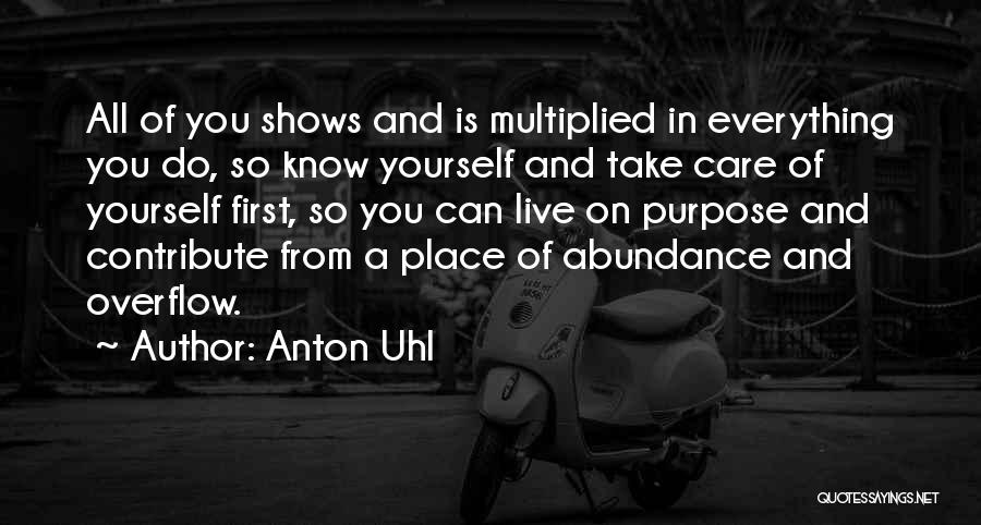 Take Care Yourself First Quotes By Anton Uhl