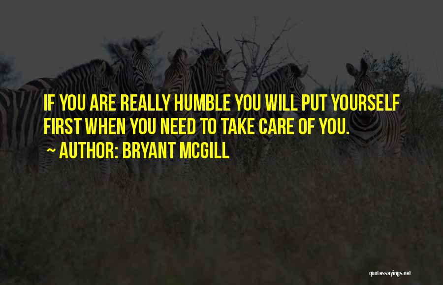 Take Care Yourself First Quotes By Bryant McGill