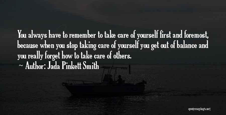 Take Care Yourself First Quotes By Jada Pinkett Smith