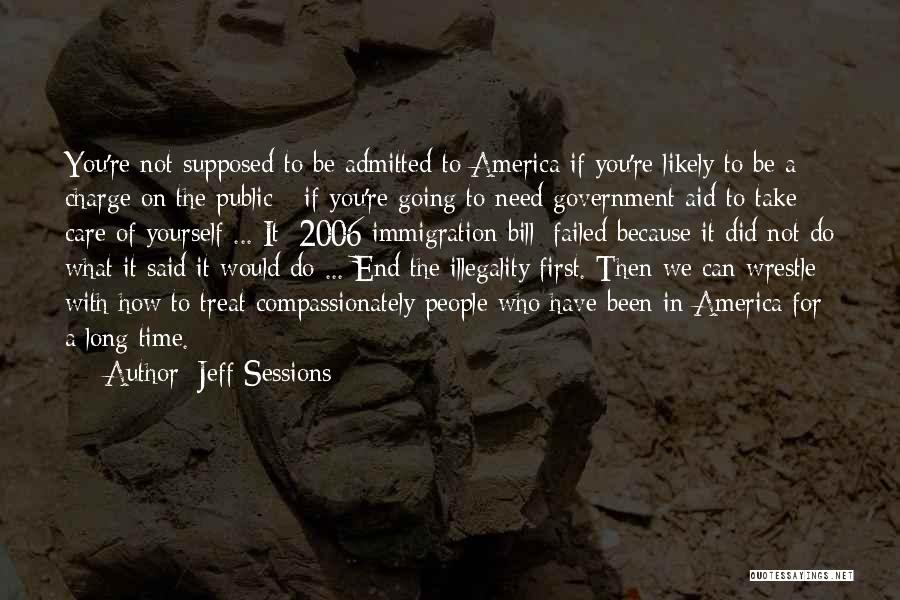 Take Care Yourself First Quotes By Jeff Sessions