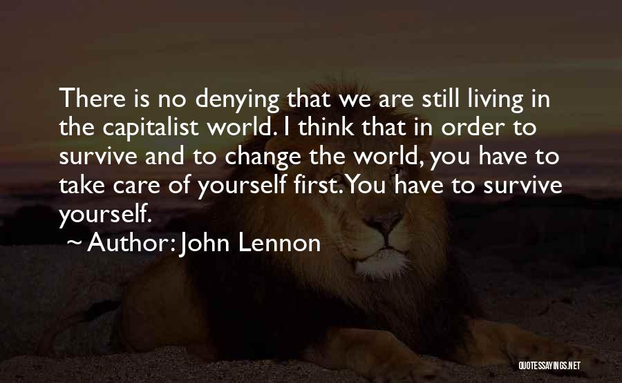 Take Care Yourself First Quotes By John Lennon