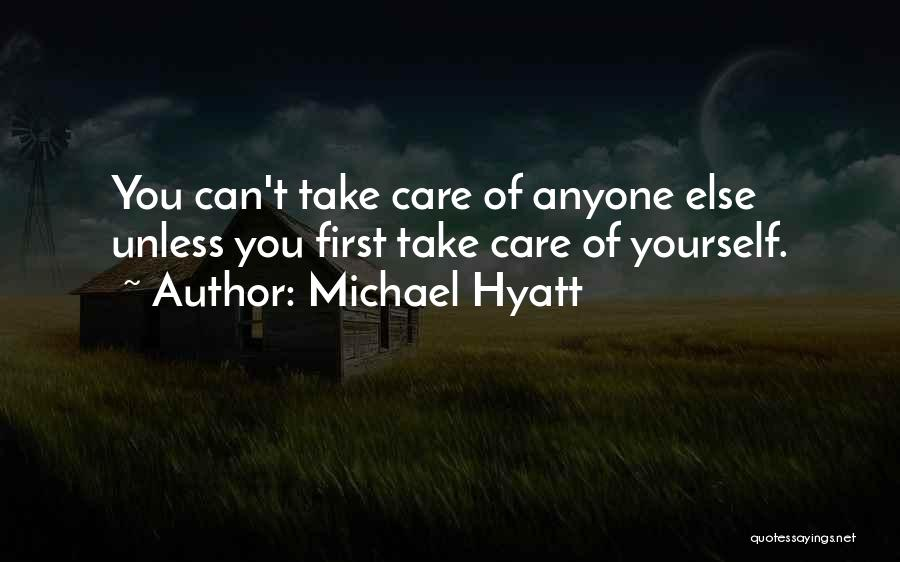 Take Care Yourself First Quotes By Michael Hyatt