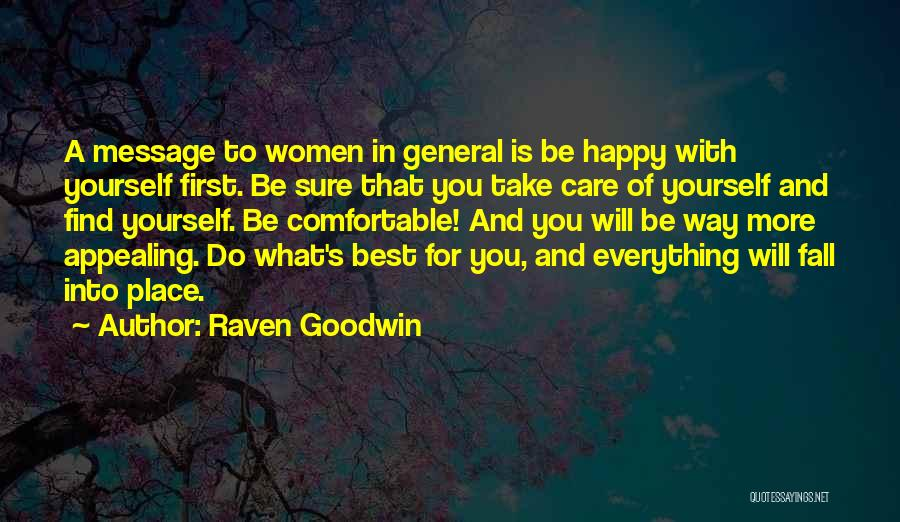 Take Care Yourself First Quotes By Raven Goodwin