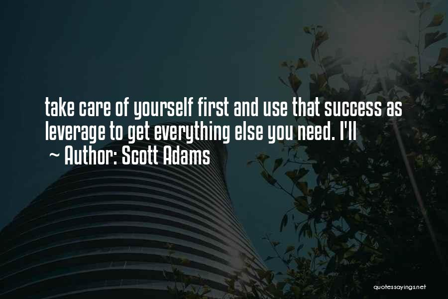 Take Care Yourself First Quotes By Scott Adams